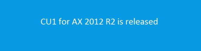 Cumulative Update 1 for AX 2012 R2 isreleased