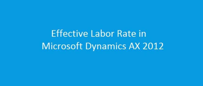 Effective Labor rate in Microsoft Dynamics AX2012