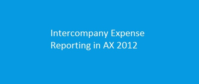 Intercompany Expense Reporting and Management in Microsoft Dynamics AX2012
