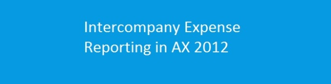Intercompany Expense Reporting and Management in Microsoft Dynamics AX 2012