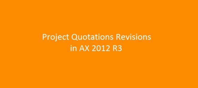 Track Revisions on a Project Quotation during the negotiation with Prospects/Customer in AX 2012 R3